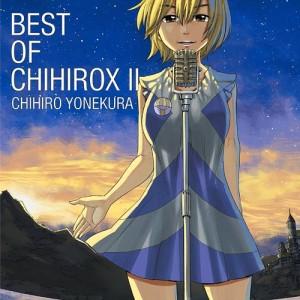 Yonekura_Chihiro_-_BEST_OF_CHIHIROX_II_(Regular_Edition)